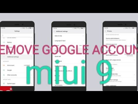 How to remove Google account from miui9 or Remi note 4.