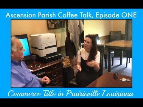 Ascension Parish Coffee Talk, Commerce Title in Prairieville Louisiana