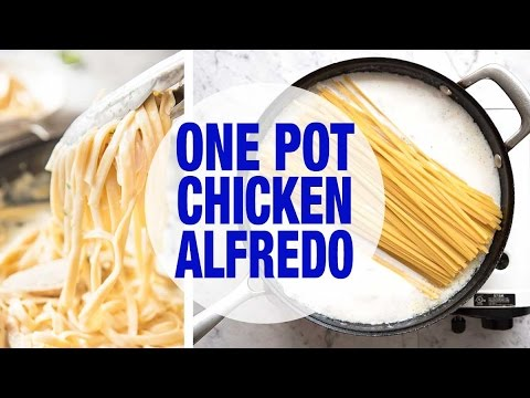 One Pot Chicken Alfredo Pasta