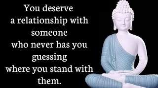 You deserve a relationship with someone ... || Magnificent Buddha Teachings About Relationships.