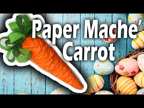Large Paper Mache Carrot Tutorial