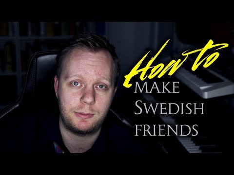 How to make friends in Sweden | Tutorial