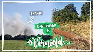 Brand Dichtbij Stal... & Onze Weide Is Vernield! Vlog#68