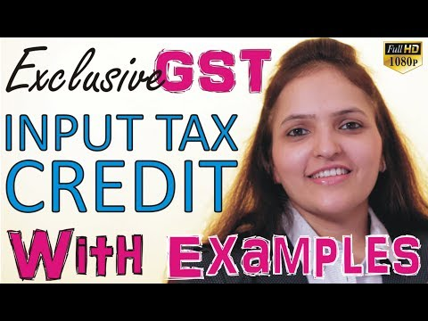 Chapter 10 | Exclusive | GST | Input Tax Credit | With Examples | As Per Final CGST Act 2017