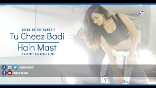 Tu Cheez Badi Hain Mast | Dance Choreography | Neha Kakkar | Misha Be The Dance