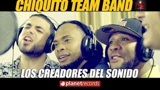 CHIQUITO TEAM BAND - Los Creadores Del Sonido (Oficial Video 4K By JC Restituyo) Salsa Urbana