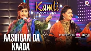 Aashiqan Da Kaada - Official Music Video | Kamli | Nooran Sisters | Jassi Nihaluwal