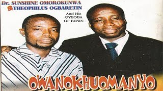 Benin Music Video ► Owanokhuomanyo [Full Album] by Dr Sunshine Omorokunwa