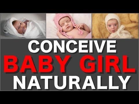 Conceive a Baby Girl Naturally? How To Get Baby Girl Fast ✈✈