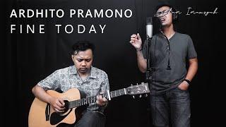 Ardhito Pramono Fine Today Ost Film Nanti Kita Cerita Tentang Hari Ini Ilham David Cover