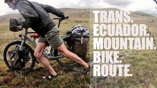 The Trans Ecuador Mountain Bike Route // CyclingAbout The Americas [EP.10]