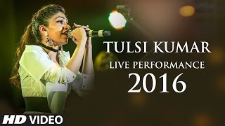 Tulsi Kumar Live Performance Video 2016 | Aftermovie