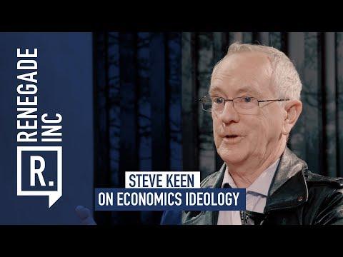 STEVE KEEN on Economics Ideology