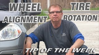 Tip of the Week: Wheel Alignment & Tire Rotation
