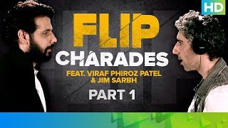 Flip Charades with Jim and Viraf – Part 1 | FLIP | Eros Now Original