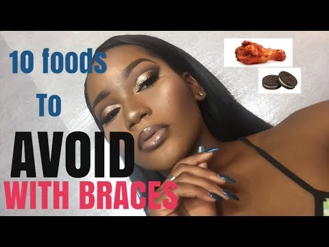 TOP 10 FOODS TO STAW AWAY FROM WITH BRACES!!   KRISTALYN TURNLEY