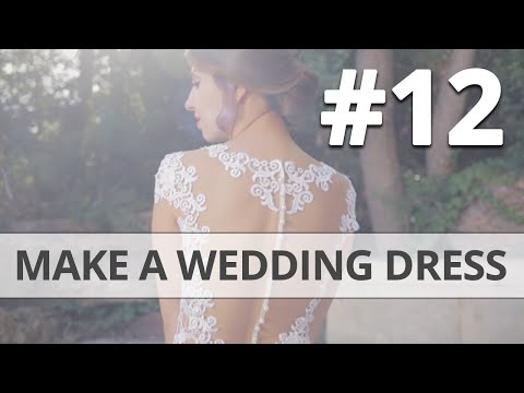 How to make your own Wedding Dress DIY Part 12