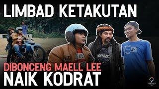 LIMBAD KETAKUTAN DIBONCENG MAELL LEE