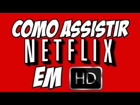 Como assistir Netflix em HD e ULTRA HD