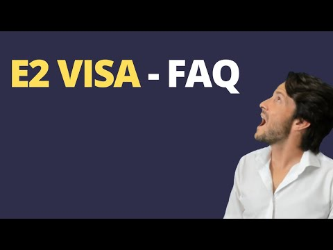 E2 Visa - Frequently Asked Questions