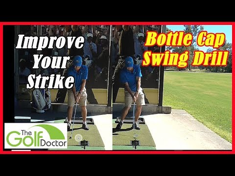 The Bottle Cap Swing Drill Will Improve The Quality Of Your Golf Strike