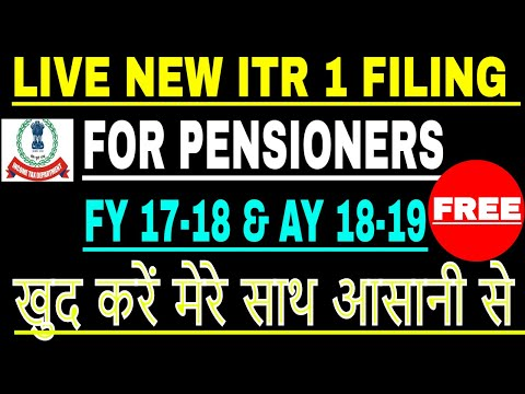 income tax return filing for FY 17-18 & AY 18-19 for pensioner or retired person | ITR1 live filing