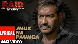 Jhuk Na Paunga Lyrical Video Song | RAID | Ajay Devgn | Ileana D