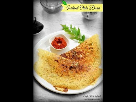 INSTANT OATS DOSA RECIPE / HOW TO DO OATS DOSA