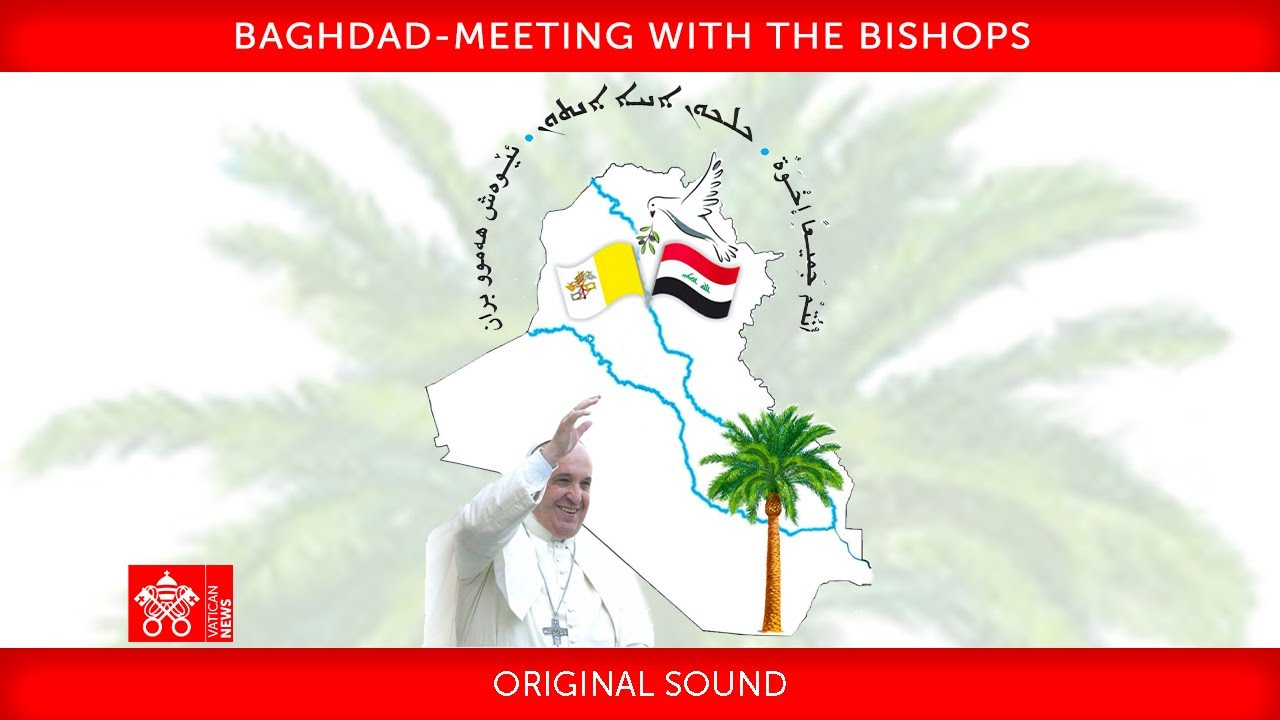Baghdad, Meeting with the Bishops, 5 March 2021 Pope Francis