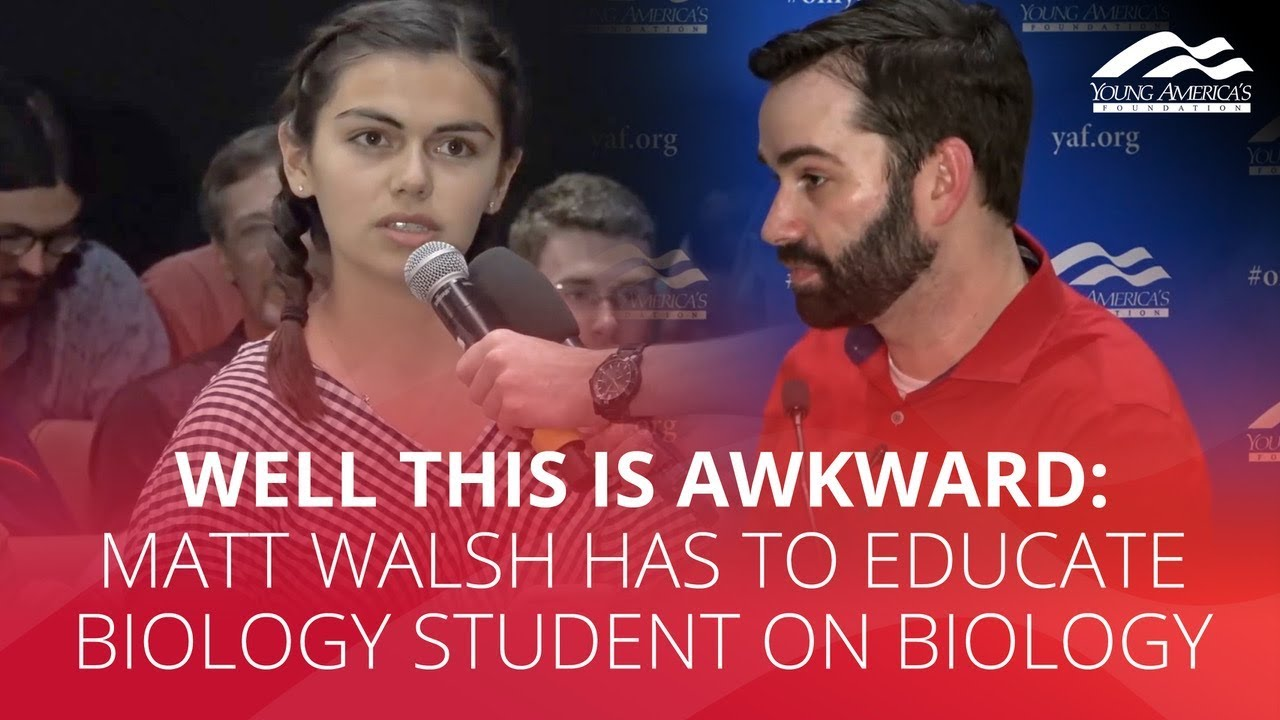 WELL THIS IS AWKWARD: Matt Walsh has to educate biology student on biology