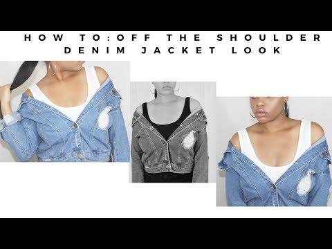 HOW TO| Off The Shoulder Denim Jacket Look + 3 OUTFITS