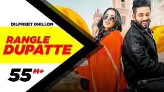 Dilpreet Dhillon | Rangle Dupatte (Full Video) | Sara Gurpal | Desi Crew Vol1 |New Punjabi Songs2019