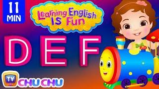Learning English Is Fun™ | DEF Songs | ChuChu TV Phonics & Words Learning For Preschool Children