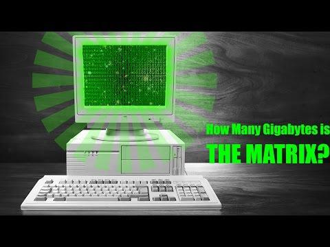 How Many GIGABYTES Would The Matrix Take Up?! [Theory]