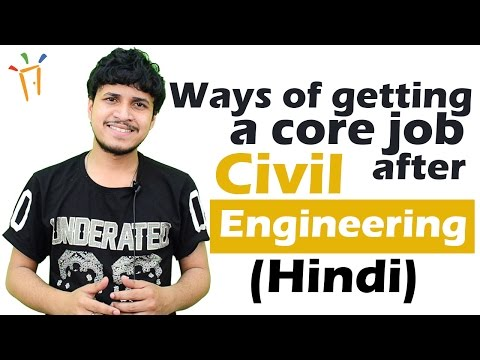 Ways of getting a core job after Civil Engineering (Hindi) II सिविल इंजिनीरिंग,B.Tech Careers