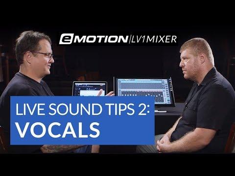 Live Sound Tips Part 2: Vocals (ft. eMotion LV1)