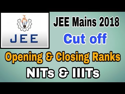 JEE Mains Cutoff for NITs & IIITs (B.Tech Admission) | Opening & Closing Ranks of NITs & IIITs 2017