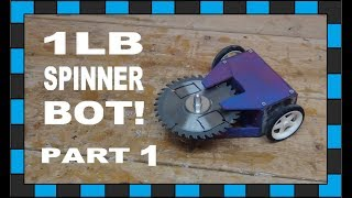 How To Build A 1lb Battlebot Spinner!!! // Part One