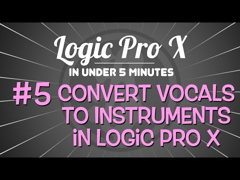 Logic Pro X in Under 5 Minutes: Converting Vocals to Instruments