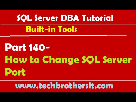 SQL Server DBA Tutorial 140-How to Change SQL Server Port