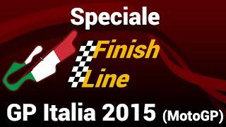 Speciale Finish Line - MotoGP GP Italia 2015
