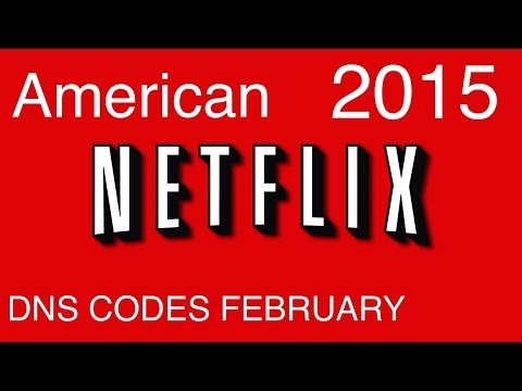How To Get The American Version Of Netflix New DNS Codes Working (22nd February)!