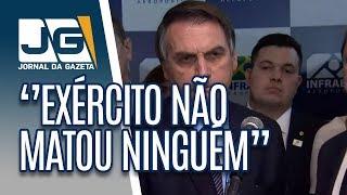 """Na primeira declaração após morte de músico no Rio, Bolsonaro diz que ''exército não matou ninguém"""""""