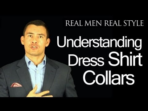 Men's Dress Shirt Collar Overview - Video Guide - Point - Spread - Pin - Tab - Button Down Collars