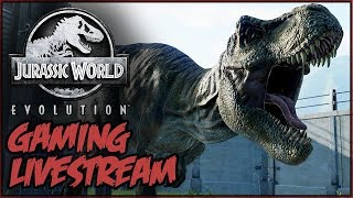 JURASSIC WORLD EVOLUTION Gaming Livestream #1