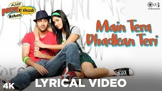 Main Tera Dhadkan Teri Lyrical - Ajab Prem Ki Ghazab Kahani | Ranbir Kapoor, Katrina Kaif