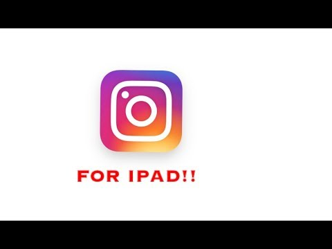 How To Get Instagram For iPad 2018