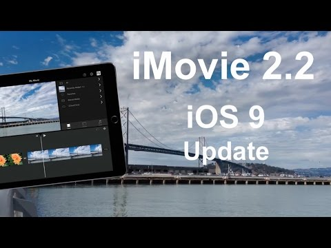 iMovie 2.2 Update for iOS 9 - New Features Overview