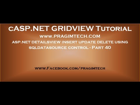asp.net detailsview insert update delete using sqldatasource control - Part 40