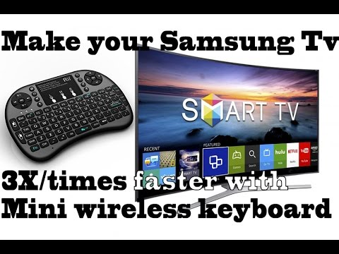 3x more speed in Samsung Smart TV's with Mini Wireless Keyboard instead normal remote